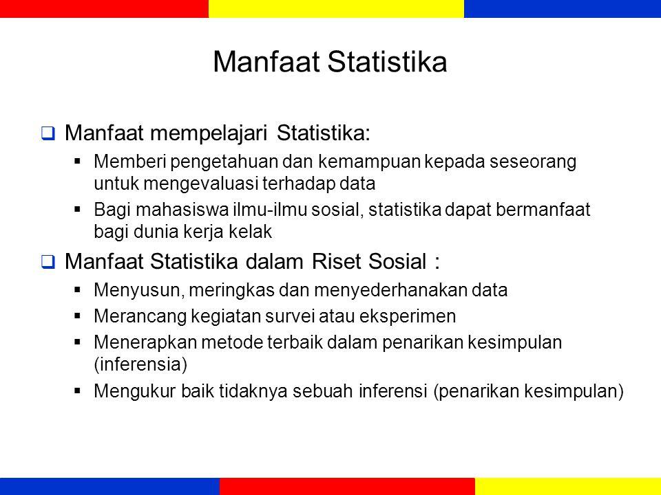 Manfaat Statistika Manfaat mempelajari Statistika: