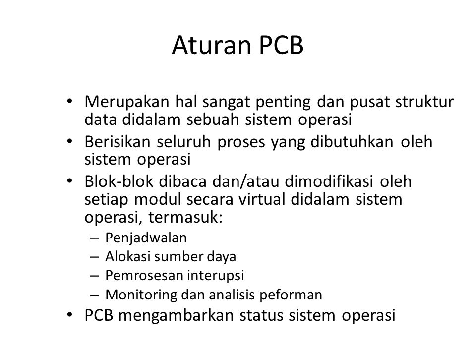 Aturan PCB Merupakan hal sangat penting dan pusat struktur data didalam sebuah sistem operasi.