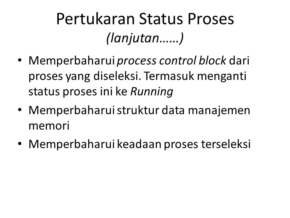 Pertukaran Status Proses (lanjutan……)
