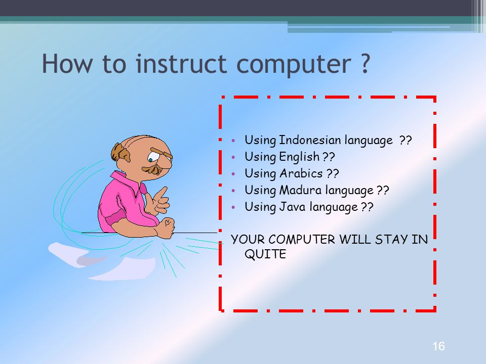 How to instruct computer