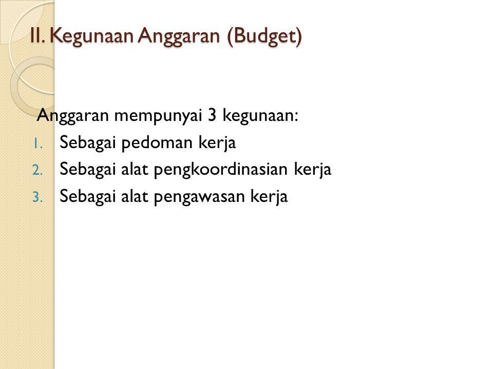 II. Kegunaan Anggaran (Budget)
