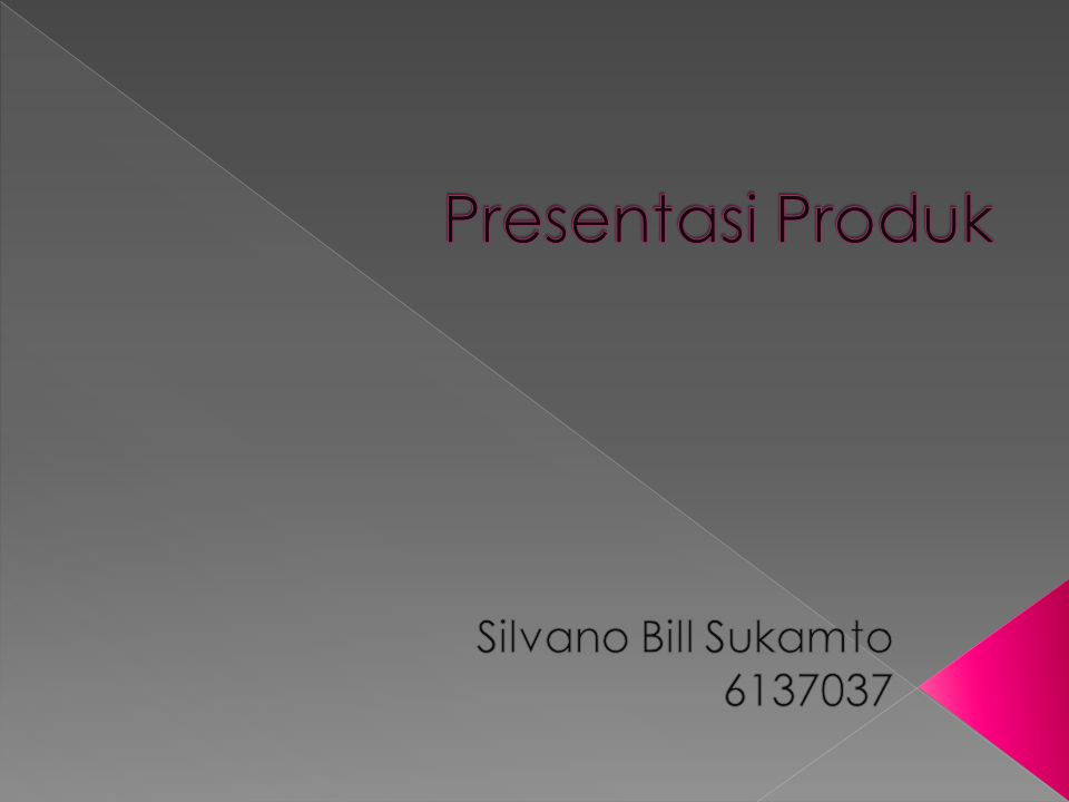 Presentasi Produk Silvano Bill Sukamto 6137037