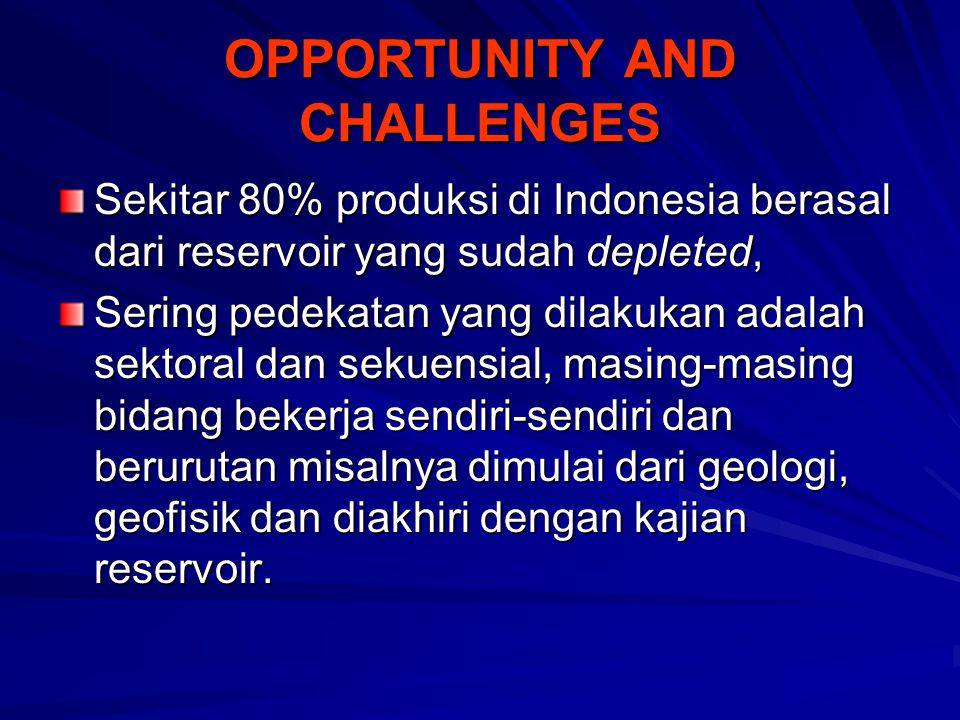 OPPORTUNITY AND CHALLENGES