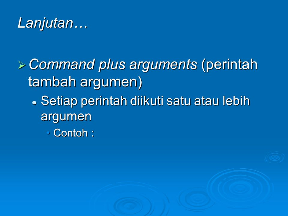 Command plus arguments (perintah tambah argumen)