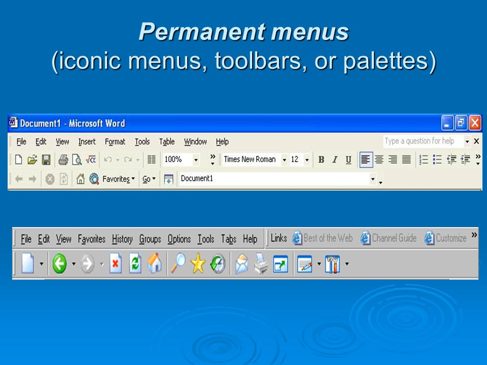 Permanent menus (iconic menus, toolbars, or palettes)