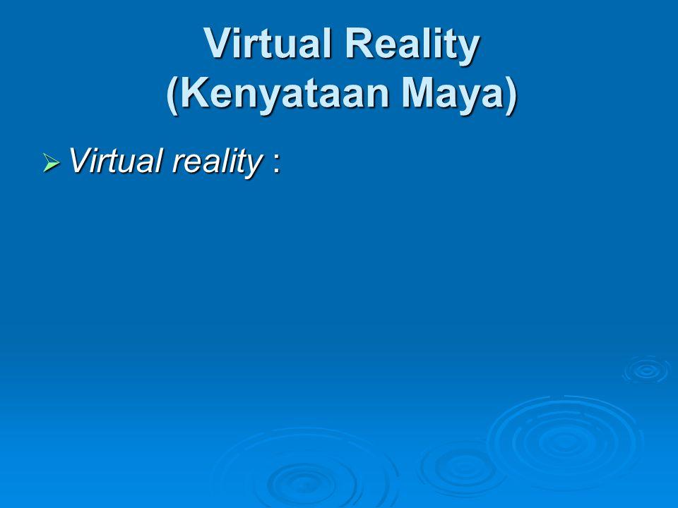 Virtual Reality (Kenyataan Maya)