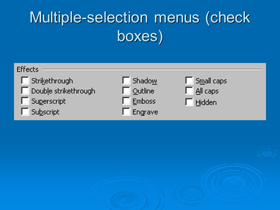 Multiple-selection menus (check boxes)