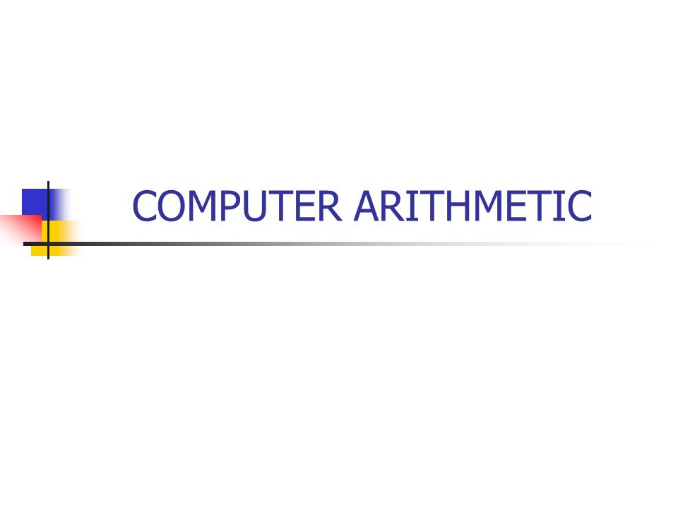 COMPUTER ARITHMETIC