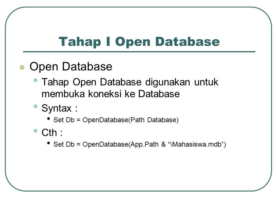 Tahap I Open Database Open Database
