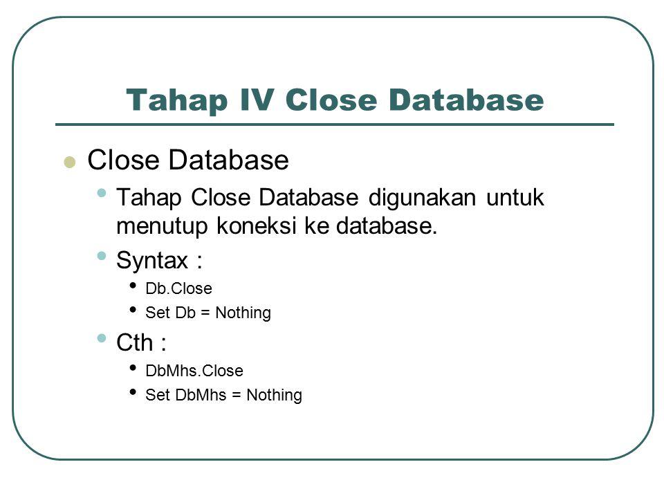 Tahap IV Close Database