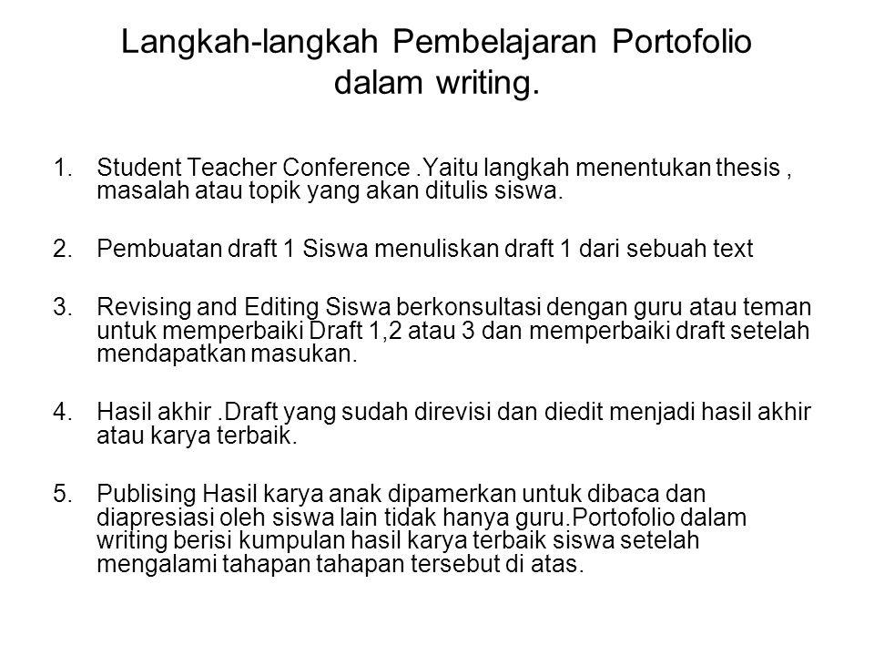 Langkah-langkah Pembelajaran Portofolio dalam writing.