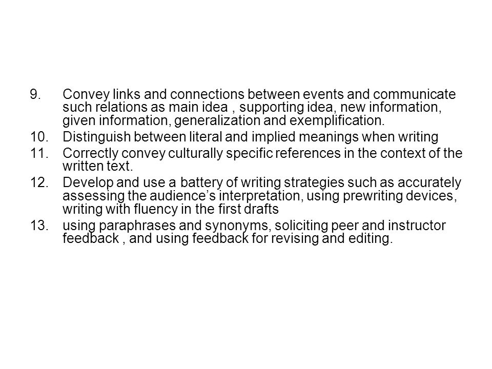 Convey links and connections between events and communicate such relations as main idea , supporting idea, new information, given information, generalization and exemplification.