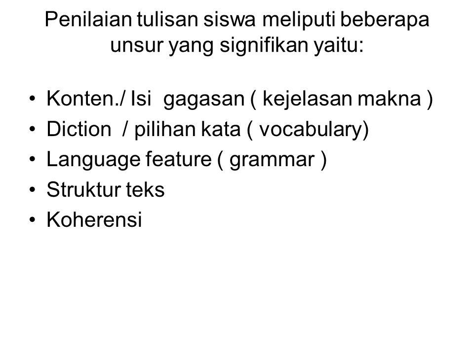 Penilaian tulisan siswa meliputi beberapa unsur yang signifikan yaitu: