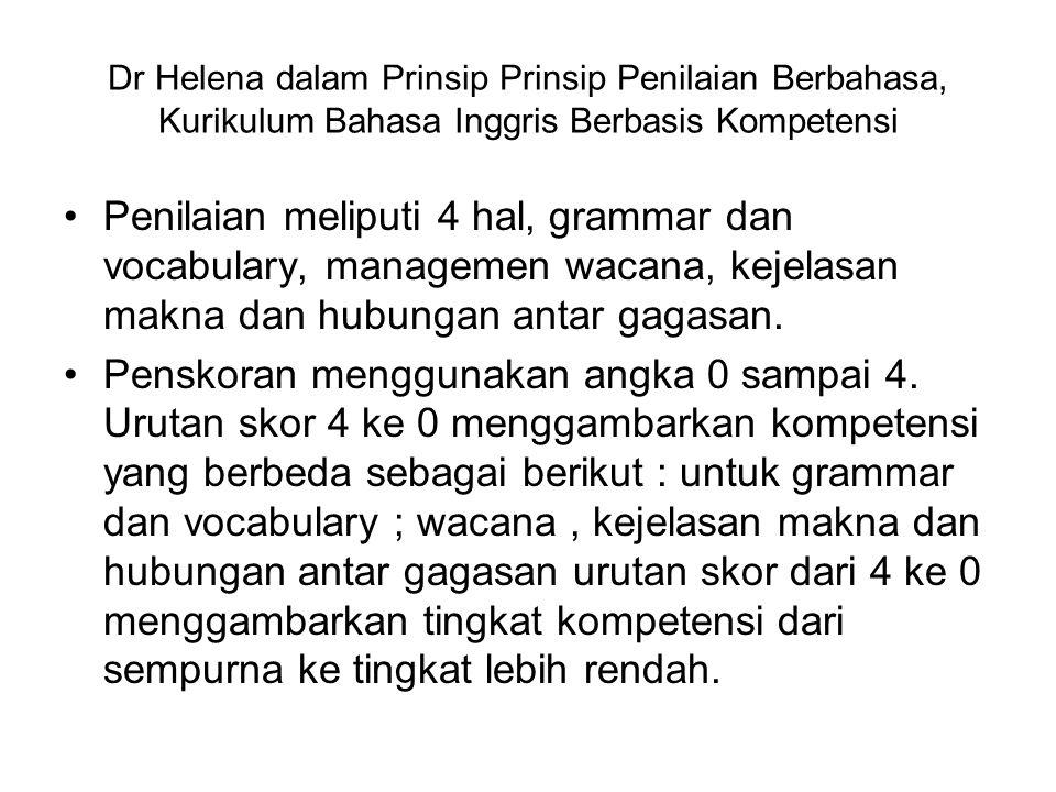 Dr Helena dalam Prinsip Prinsip Penilaian Berbahasa, Kurikulum Bahasa Inggris Berbasis Kompetensi