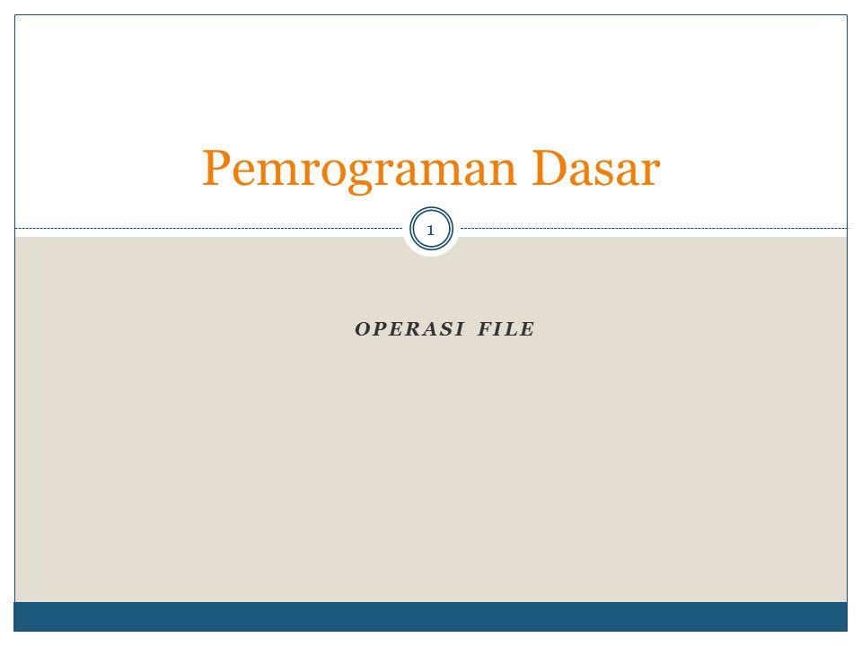 Pemrograman Dasar Operasi File