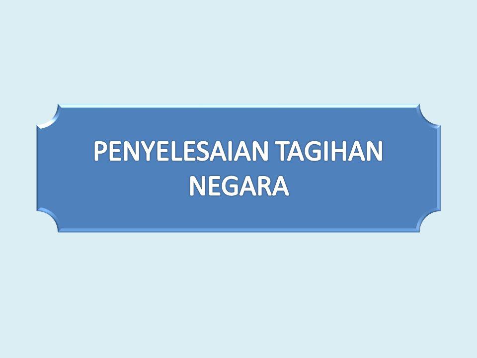 PENYELESAIAN TAGIHAN NEGARA