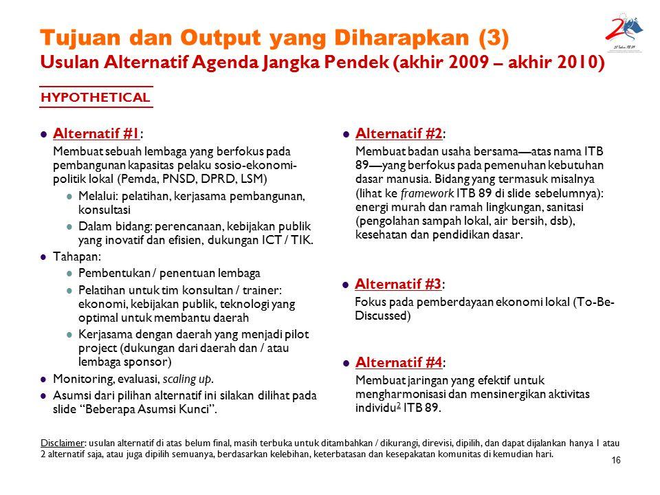 Tujuan dan Output yang Diharapkan (3) Usulan Alternatif Agenda Jangka Pendek (akhir 2009 – akhir 2010)