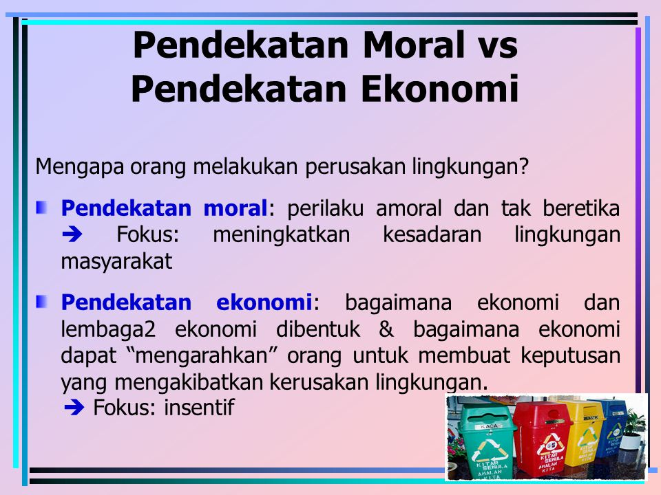 Pendekatan Moral vs Pendekatan Ekonomi