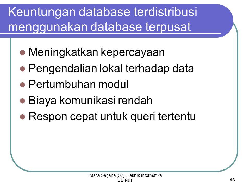 Keuntungan database terdistribusi menggunakan database terpusat