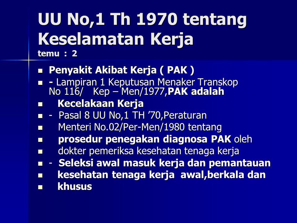 UU No,1 Th 1970 tentang Keselamatan Kerja temu : 2