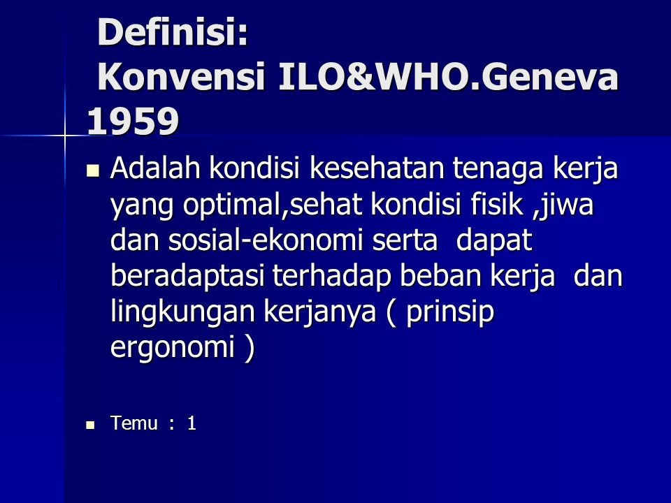 Definisi: Konvensi ILO&WHO.Geneva 1959