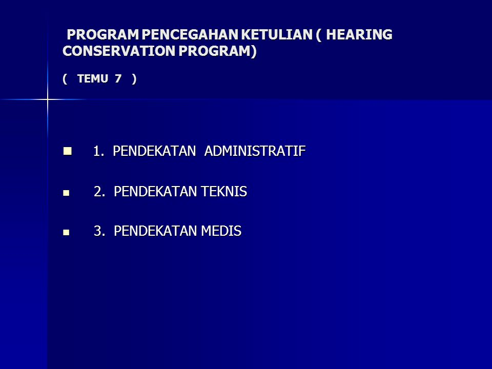 PROGRAM PENCEGAHAN KETULIAN ( HEARING CONSERVATION PROGRAM) ( TEMU 7 )