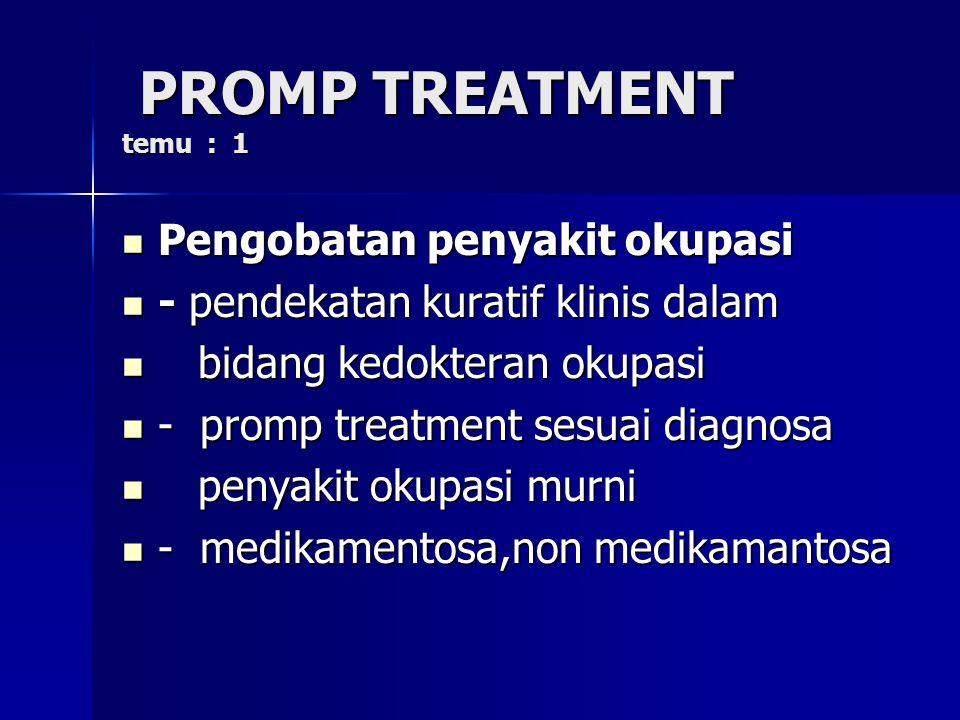 PROMP TREATMENT temu : 1 Pengobatan penyakit okupasi