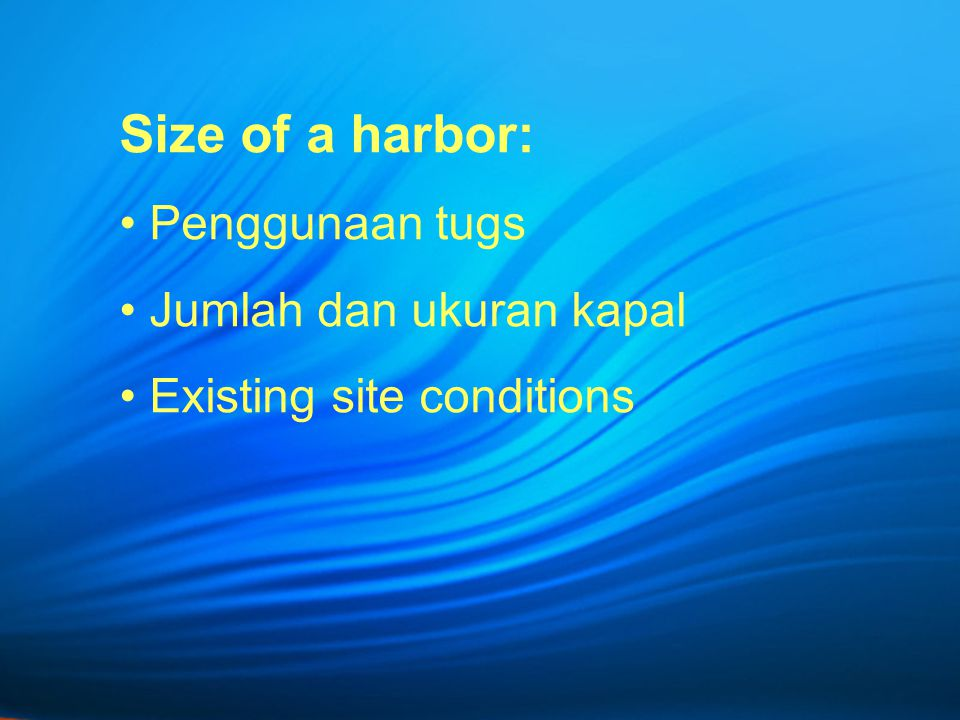 Size of a harbor: Penggunaan tugs Jumlah dan ukuran kapal