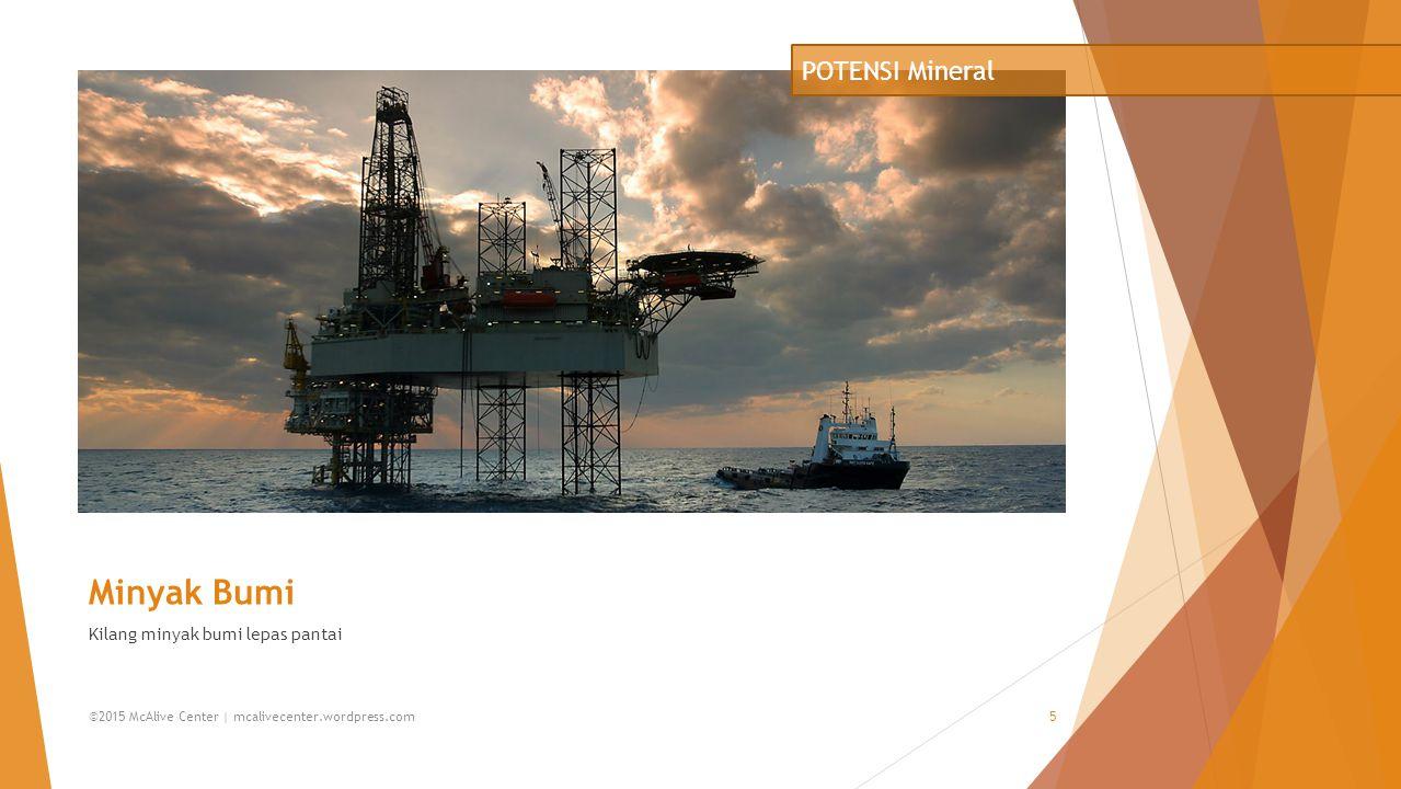 Minyak Bumi POTENSI Mineral Kilang minyak bumi lepas pantai