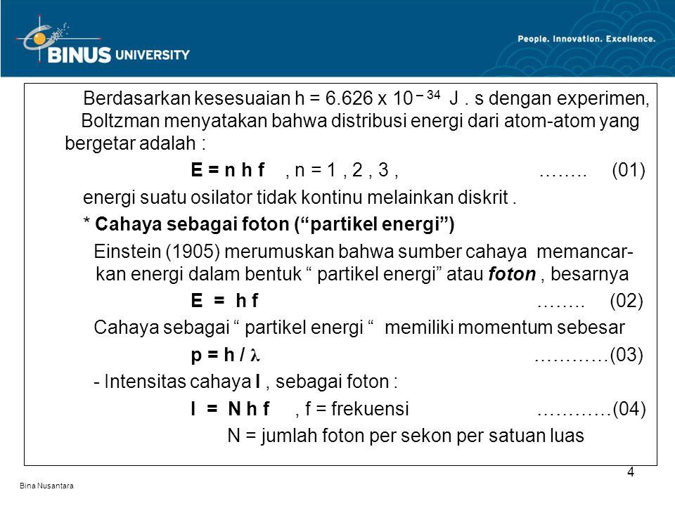 energi suatu osilator tidak kontinu melainkan diskrit .