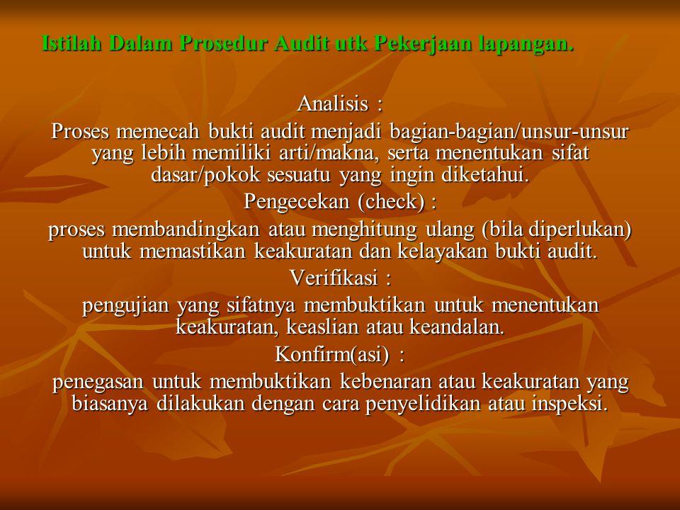 Istilah Dalam Prosedur Audit utk Pekerjaan lapangan.