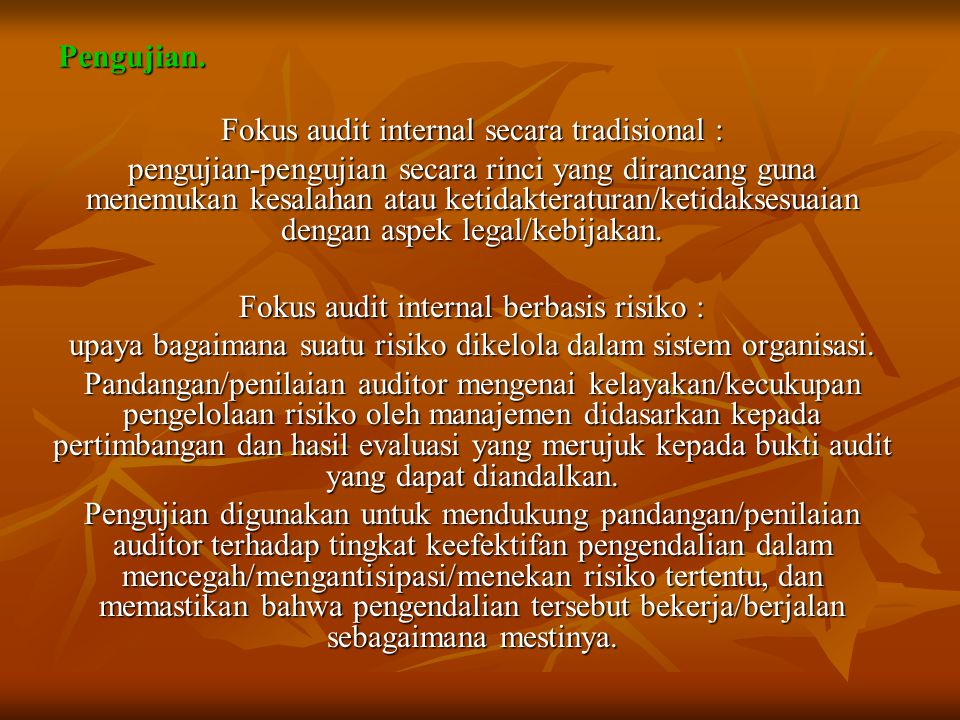 Fokus audit internal secara tradisional :