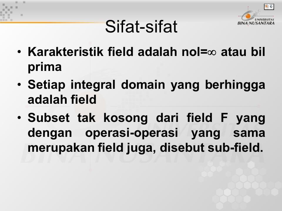 Sifat-sifat Karakteristik field adalah nol= atau bil prima