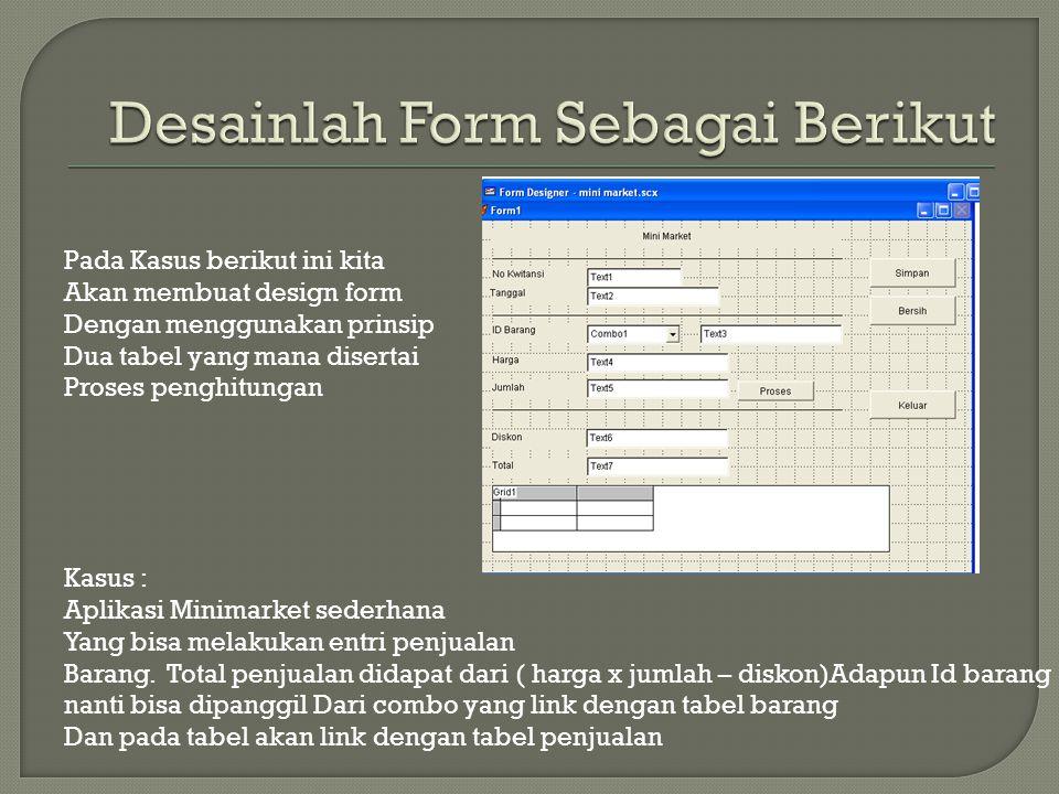 Desainlah Form Sebagai Berikut