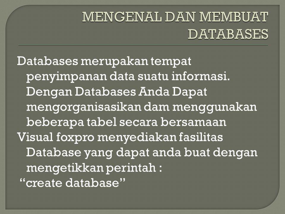 MENGENAL DAN MEMBUAT DATABASES