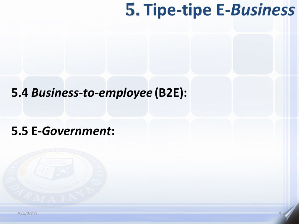 5. Tipe-tipe E-Business 5.4 Business-to-employee (B2E):
