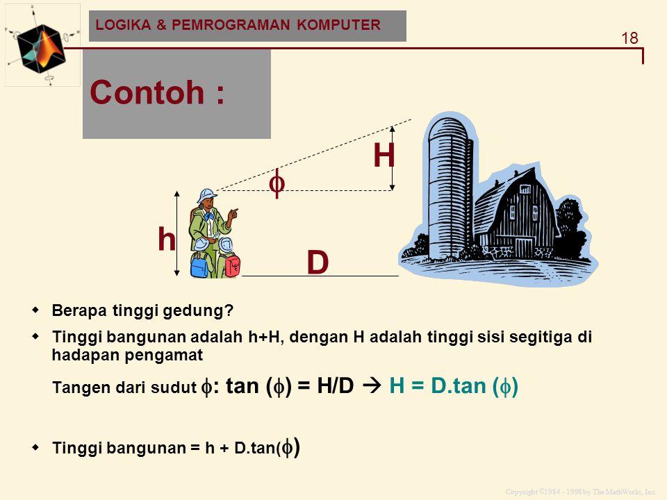 Contoh : H  h D Berapa tinggi gedung