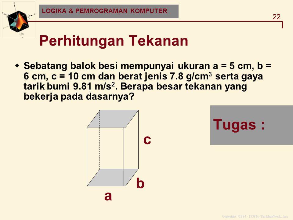 Perhitungan Tekanan Tugas : c b a
