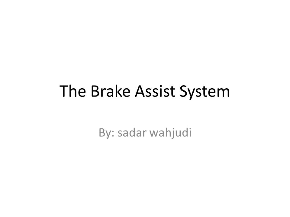The Brake Assist System