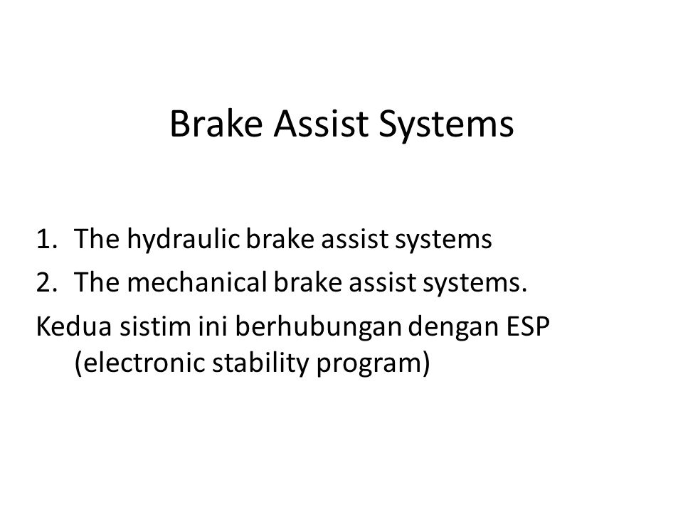 Brake Assist Systems The hydraulic brake assist systems