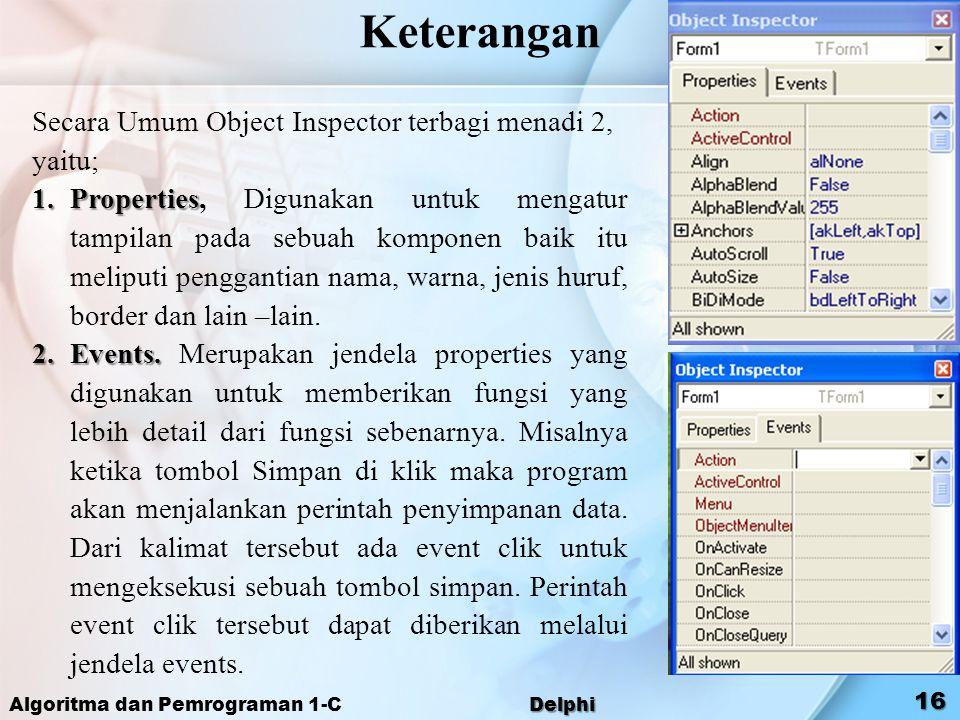 Keterangan Secara Umum Object Inspector terbagi menadi 2, yaitu;