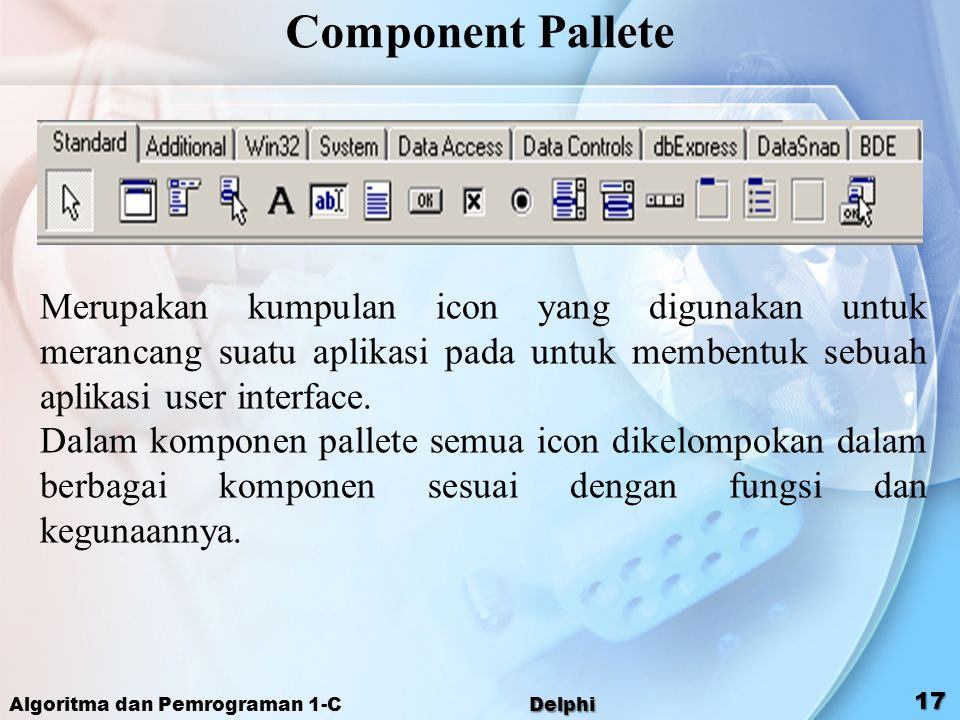 Component Pallete Merupakan kumpulan icon yang digunakan untuk merancang suatu aplikasi pada untuk membentuk sebuah aplikasi user interface.