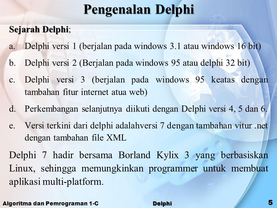 Pengenalan Delphi Sejarah Delphi; Delphi versi 1 (berjalan pada windows 3.1 atau windows 16 bit)