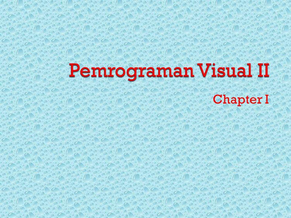 Pemrograman Visual II Chapter I