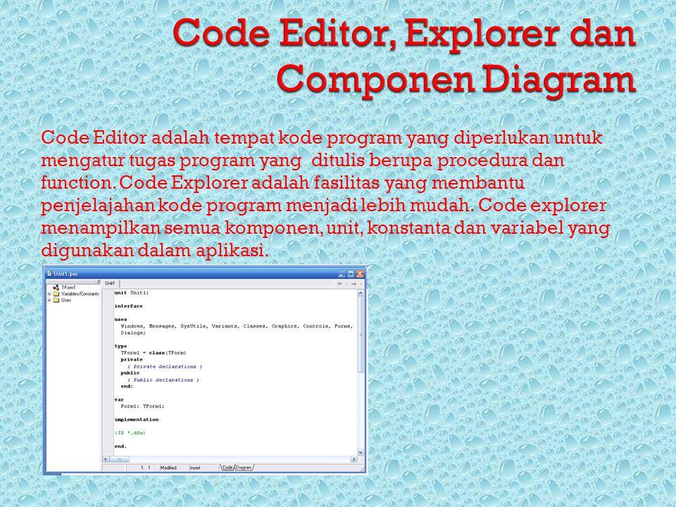 Code Editor, Explorer dan Componen Diagram