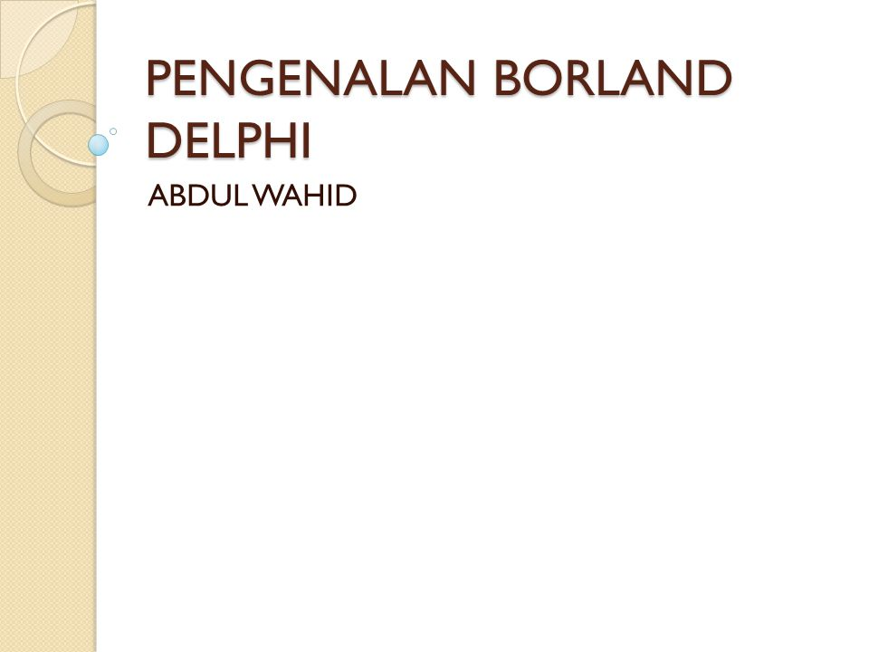 PENGENALAN BORLAND DELPHI