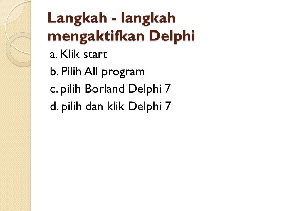 Langkah - langkah mengaktifkan Delphi