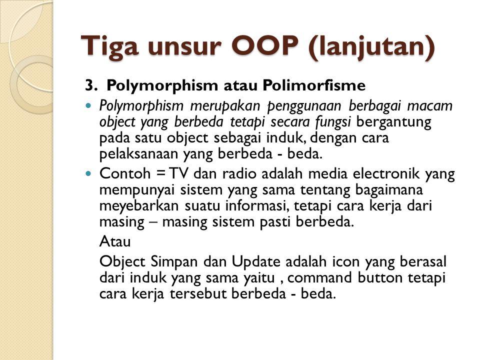 Tiga unsur OOP (lanjutan)