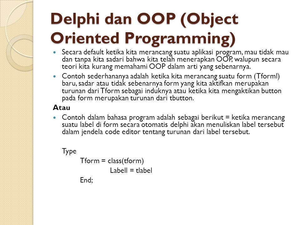 Delphi dan OOP (Object Oriented Programming)