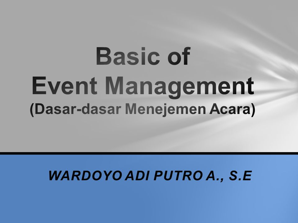 Basic of Event Management (Dasar-dasar Menejemen Acara)